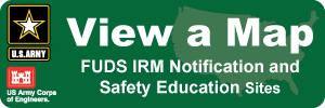 Click to view the FUDS IRM Notification and Safety Education by State Map page of this website
