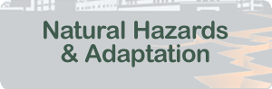 Natural Hazards and Adaption